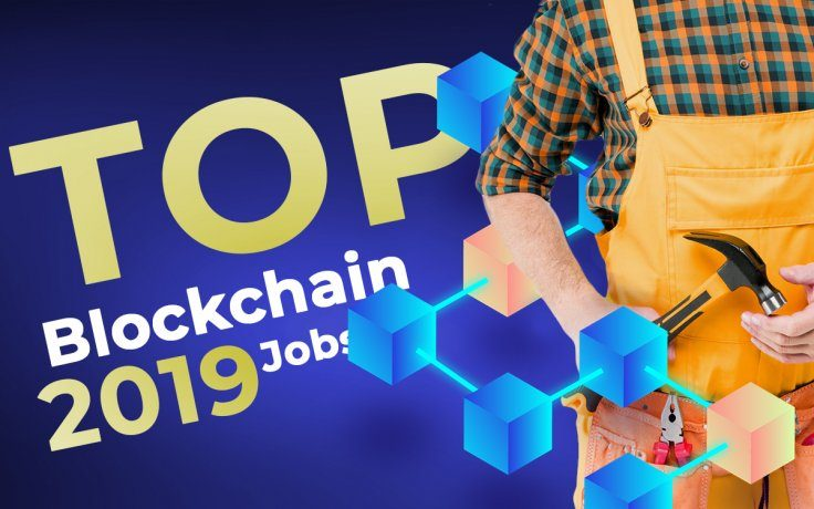 Top 12 Highest-Paying Blockchain Jobs in 2019