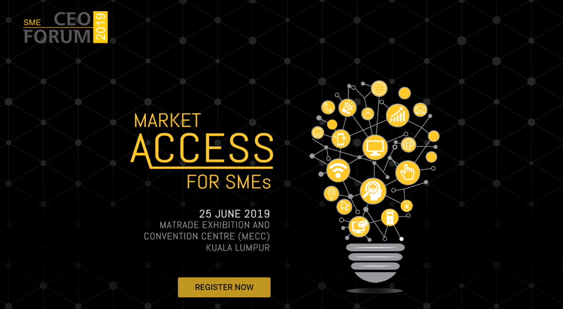 MATRADE: SME CEO Forum 2019: Market Access For SME